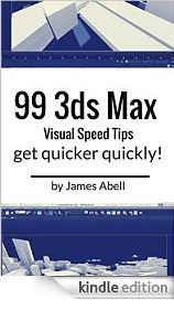 99 3ds Max Visual Tips Kindle Book
