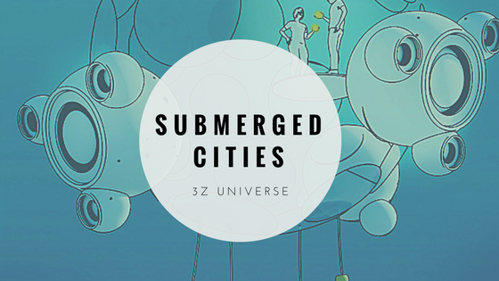 Submerged Cities – 3Z Universe